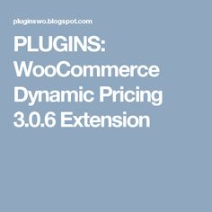 PLUGINS: WooCommerce Dynamic Pricing 3.0.6 Extension