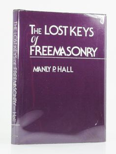 Lost Keys of Freemasonry - Manly P. Lost Keys, Freemasonry, Books To Read, Writing, Reading, Products, Reading Books, Gadget, A Letter