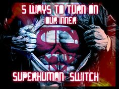 5 Ways To Turn On Our Inner Superhuman Switch :http://siimland.com/5-ways-turn-superhuman-switch/