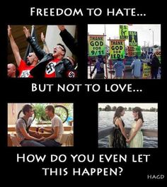 Free speech allows for hatred & bigotry, & allows them to oppress gays who want to hurt no one, simply love & be loved just as straight people.  F'ed up.