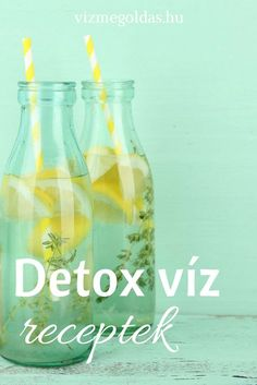 Fogyókúrás ételek és italok - Detox víz: 24 recept a gyors fogyáshoz Raw Food Recipes, Diet Recipes, Healthy Recipes, Clean Eating, Healthy Eating, Cold Drinks, Healthy Drinks, Healthy Lifestyle, Food Porn