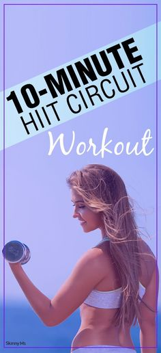 10-Minute HIIT Circuit Workout - HIIT allows you to achieve maximum results in a short amount of time.
