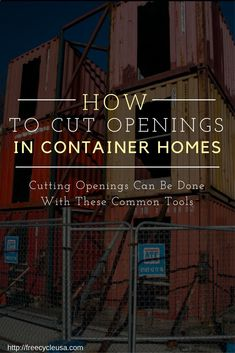 Container House - Cutting Openings in Shipping Container Sides Can Be Done With Common Tools - FREECYCLE - Who Else Wants Simple Step-By-Step Plans To Design And Build A Container Home From Scratch?