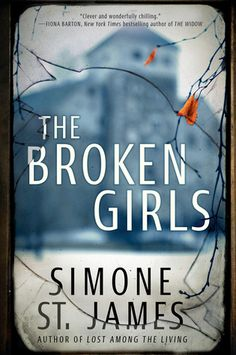 Historical Fiction 2018. A boarding school for 'troubled' girls and a modern murder mystery mix. The Broken Girls by Simone St. James