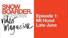"""Snowboarder Magazine's Video Magazine: Episode 1 """"Late June"""". Welcome to the first episode of SNOWBOARDER Video Magazine, a bi-monthly digital digest that strives to educate and entertain those individuals who view snowboarding as not just a pastime, but"""