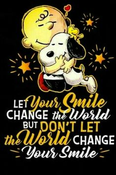 Snoopy and Charlie Brown, let your smile change the world, but don't. Meu Amigo Charlie Brown, Charlie Brown Und Snoopy, Charlie Brown Quotes, Snoopy Images, Snoopy Pictures, Peanuts Quotes, Snoopy Quotes, Peanuts Cartoon, Peanuts Snoopy