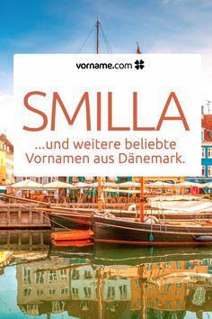 Dir gefällt der Name Smilla? Hier findest Du eine Liste wundervoller Vornamen für Mädchen und Jungen, die in Dänemark beliebt sind.