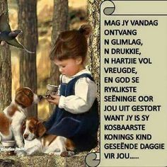 N Geseende dag. Birthday Wishes Quotes, Happy Birthday Wishes, Good Morning Good Night, Good Morning Wishes, Good Morning Inspirational Quotes, Good Morning Quotes, Cute Picture Quotes, Evening Greetings, Afrikaanse Quotes