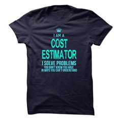 I'm A COST ESTIMATOR T Shirts, Hoodies. Get it here ==► https://www.sunfrog.com/LifeStyle/Im-AAn-COST-ESTIMATOR-31844567-Guys.html?41382