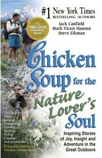 Chicken Soup for the Nature Lovers Soul: Inspiring Stories of Joy, Insight and Adventure in the Great Outdoors (Chicken Soup for the Soul) by Jack Canfield, Mark Victor Hansen, Steve Zikman 0757301460 9780757301469 Soul Chicken, Chicken Soup, Health Communication, Soup For The Soul, Jack Canfield, World Of Books, Gifts For Nature Lovers, The Great Outdoors, Insight