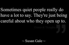 Sometimes quiet people really do have a lot to say. They're just being careful about who they open up to. #Love #Shy #That'sMe