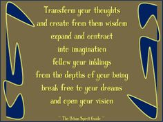 Transform your thoughts and create from them wisdom expand and contract into imagination follow your inklings from the depths of your being break free to your dreams and open your vision  #urbanspiritguide #createwisdom #openyourvision