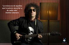 """Música --> """"La música es de aquellos que la quieren escuchar y de nadie más"""" – Andrés Calamaro"""