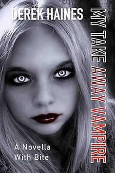 """Read """"My Take Away Vampire"""" by Derek Haines available from Rakuten Kobo. A VERY different vampire story """"I recommend reading this amusing story especially if you laugh at the zany vampire craze. Take My, My Books, Writing, Movie Posters, Film Poster, Being A Writer, Billboard, Film Posters"""
