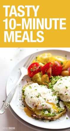 Healthy meals for the weekday that only take 10 minutes.