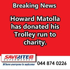 Breaking news from Saverite Supermarket York Street. Howard Matolla, the winner of this weeks trolley run has donated his chance to win to a charity. We will therefore not be holding the Trolley dash today but on Monday instead. Please join us for this momentous occasion. Details will be announced in due course. #charitydonation #supermarket #groceries