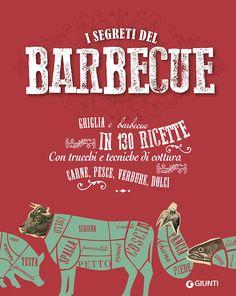 Libro I segreti del  barbecue. Griglia e barbecue in 130 ricette di Aa. Vv.