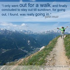 Favorite John Muir Quotes: Going Out and Going In - Postconsumers John Muir Quotes, Earth Day Quotes, Go Green, Thought Provoking, Favorite Quotes, Going Out, Journey, Inspirational Quotes, Education