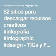 82 sitios para descargar recursos creativos #infografia #infographic #design - TICs y Formación