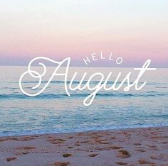 Our goal this month is to reach August is not going to know what hit it! Hallo August, August Baby, August Month, February, Hello August Images, Hello June, New Month Quotes, August Quotes, Days And Months