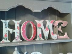 Decoupage Home freestanding wooden letters.