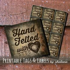 "Vintage Grunge ""Hand Felted with Love"" Printable Product Tags for needle or wet felted wool gifts or sale items"
