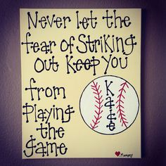 "Baseball Wall Art~ ""Never let the fear of striking out keep you from playing the game"" Canvas on Etsy, $23.00"
