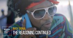 """By popular demand, Busy Signal continues """"The Reasoning"""" saga between him and his 'eccentric-hair' alter-ego. Busy Signal, Alter Ego, Reggae, Presidents, Mens Sunglasses, Business, Videos, Style, Swag"""