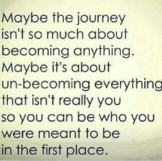 unbecoming everything that isn't you #change #transformation