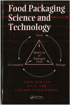 Food packaging science and technology / Dong Sun Lee, Kit L. Yam, Luciano Piergiovanni. 2008