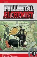 Fullmetal alchemist. 12 / [story and art by] Hiromu Arakawa ; [translation, Akira Watanabe ; English adaptation, Jake Forbes ; touch-up art & lettering, Wayne Truman].