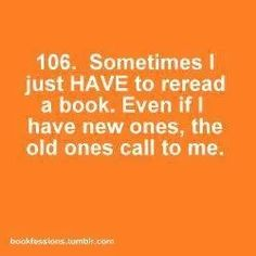 Bookfessions 106 - Sometimes I just have to reread a book. Even if I have new ones, the old ones call to me.
