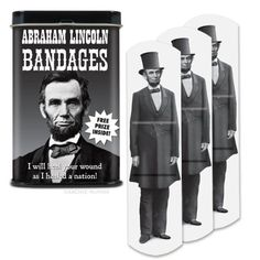 "Accoutrements Abraham Lincoln Bandages -- AWESOME. ""I will heal your wound as I healed a nation!"" ha ha!  :)"