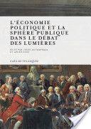 L'économie politique et la sphère publique dans le débat des lumières / édité par Jesús Astigarraga et Javier Usoz (2013)