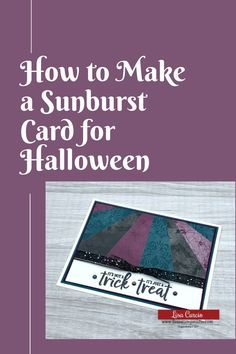 Learn how to make a sunburst card for Halloween (or easily change the greeting for any occasion) with this card making tutorial. It's easy! Let me show you how at www.LisasStampStudio.com #howtomakeasunburstcard #halloweencards #handmadehalloweencard #cardmakingtutorials #sunburstcards #sunburstcardideas #cardmaking #lisasstampstudio #lisacurcio #stampinup #stampinupcards Card Making Designs, Card Making Tutorials, Card Making Techniques, Making Ideas, Halloween Paper Crafts, Halloween Cards, Halloween 2020, Spooky Halloween, Unique Cards
