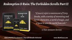 "High praise for ""Redemption & Ruin"" in this Amazon Review.  Have you read ""The Forbidden Scrolls"" and ""Redemption & Ruin yet?"""