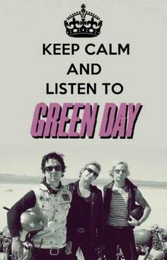 you can't really do that cuz green day is frogging awesome and I have to go crazy hyper when I hear them
