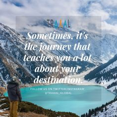 """""""Sometimes, it's the journey that teaches you a lot about your destination"""" #FollowUs and #StayTuned for updates (^_^) #travel #quotes #motivation #travelquote #onlinetravelagency #startups #winter #business #water #adventures #nature #ilovetravelling #travelling #tourists #travellers #ota #travelplanner #subscribe #beautiful #blue #sky #middleeast #europe #comingsoon #discover #explore #search"""