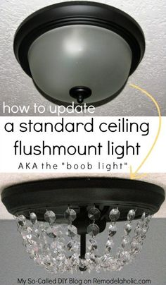 "Say no to ugly ceiling lights! Update the standard dome light (the ""boob light"") with this simple but stunning DIY crystal light fixture, inspired by Pottery Barn."