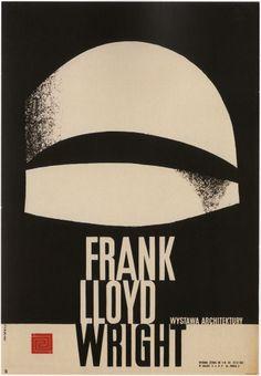 Franl Lloyd Wright Poster / by Waldemar Swierzy (1962) http://webposters.adm.ntu.edu.sg/site/page/poster/2833