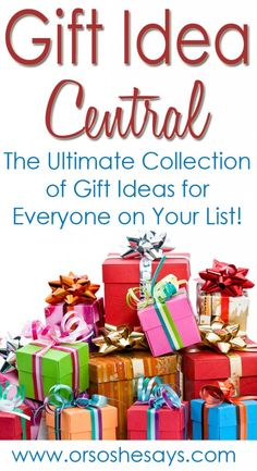 All the gift ideas you'll ever need... and, they're AWESOME ones too!!  Gift Idea Central ~ Bookmark This Page! - Or so she says...