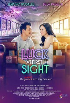 Luck at First Sight [2017] - Starring: Jericho Rosales & Bela Padilla