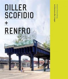 Diller Scofidio + Renfro : architecture after images