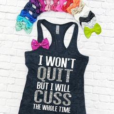Etsy I Won't Quit But I Will Cuss The Whole Time . yep pretty much! T Shirt Yarn, T Shirt Diy, Workout Wear, Workout Tops, Workout Outfits, Workout Fun, Gym Outfits, Yoga Workouts, Nike Workout