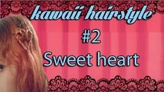 Kawaii hairstyle Tutorial