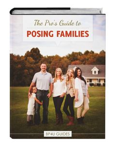 *NEW* The Pro's Guide To Posing Families