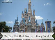 Eat Real Food at Disney World