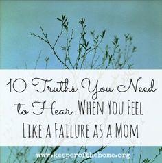 10 Truths a Mom needs to hear when she feels like a failure
