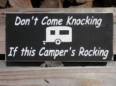 Don't Come Knocking If this Camper's Rocking wood sign