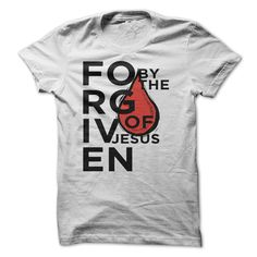 Forgiven By The Blood T Shirt, Hoodie, Sweatshirt